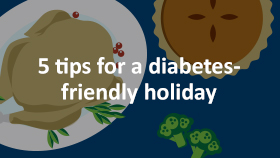 5 tips for a diabetes friendly holiday