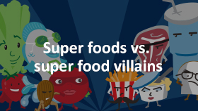 Meet Nutrition's Superheroes and villains